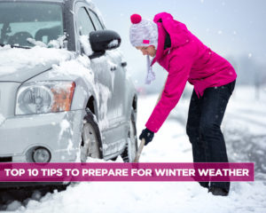 TOP 10 TIPS TO PREPARE FOR WINTER WEATHER