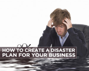 How to Create a Disaster Plan for Your Business