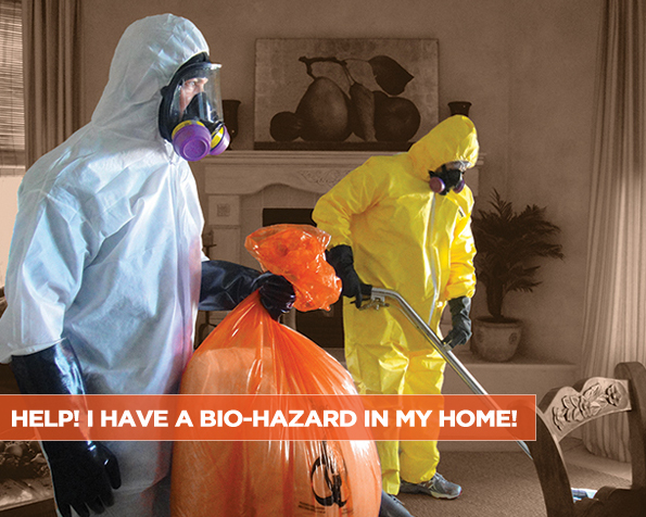 Help I Have a Bio-Hazard in My Home