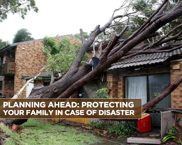 Planning Ahead Protecting Your Family in Case of Disaster
