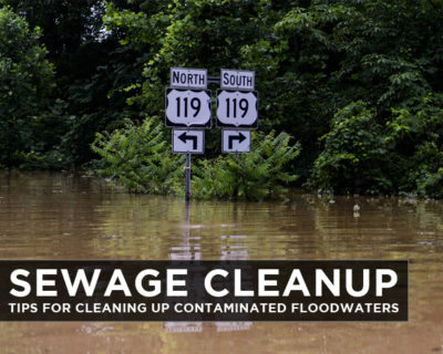 Sewage Cleanup Tips for Cleaning Up Contaminated Floodwaters
