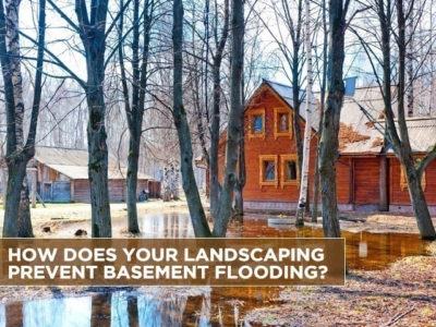 How-Does-Your-Landscaping-Prevent-Basement-Flooding-1