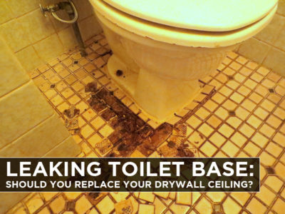 Leaking-Toilet-Base-Should-you-Replace-your-Drywall-Ceiling