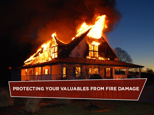 Protecting Your Valuables from Fire Damage
