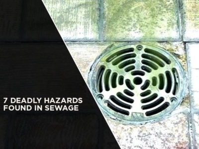 7 Deadly Hazards Found In Sewage
