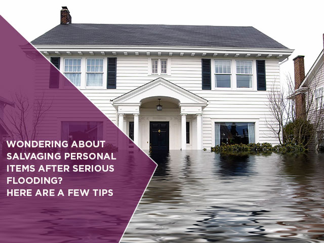 Wondering About Salvaging Personal Items After Serious Flooding? Here Are A Few Tips