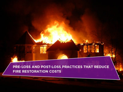 Pre-Loss And Post-Loss Practices That Reduce Fire Restoration Costs
