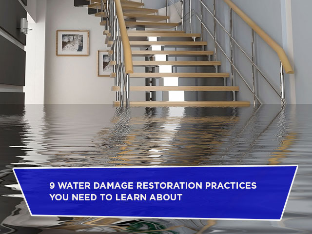 9 Water Damage Restoration Practices You Need To Learn About