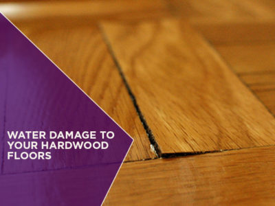 Water Damage to Your Hardwood Floors