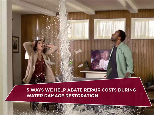 5-Ways-We-Help-Abate-Repair-Costs-During-Water-Damage-Restoration
