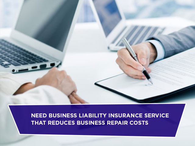 Need-Business-Liability-Insurance-Service-That-Reduces-Business-Repair-Costs