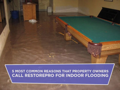 5 Most Common Reasons That Property Owners Call RestorePro For Indoor Flooding