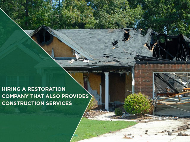 Hiring A Restoration Company That Also Provides Construction Services