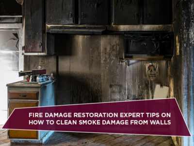 Fire Damage Restoration Expert Tips On How To Clean Smoke Damage From Walls