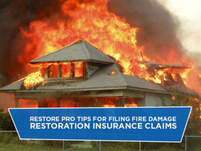 Restore Pro Tips for Filing Fire Damage Restoration Insurance Claims