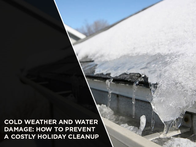 Cold Weather and Water Damage: How to Prevent a Costly Holiday Cleanup