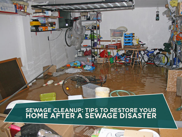 Sewage Cleanup: Tips to Restore Your Home After a Sewage Disaster