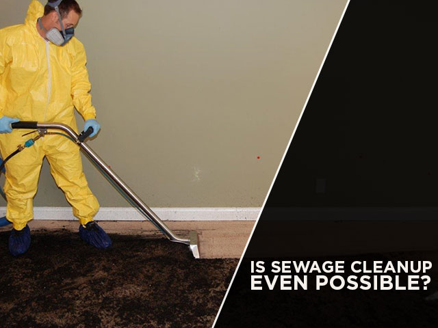 Is Sewage Cleanup Even Possible?