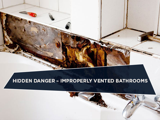 Hidden Danger – Improperly Vented Bathrooms