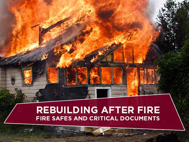 Rebuilding After Fire – Fire Safes and Critical Documents