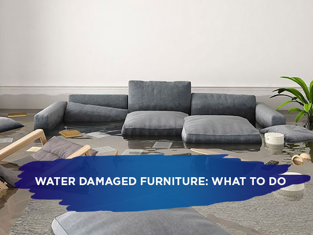 Water Damaged Furniture: What To Do