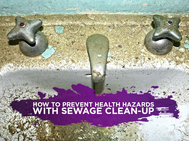 How To Prevent Health Hazards With Sewage Clean-up