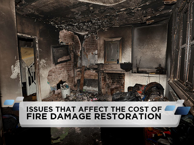 Issues That Affect The Cost Of Fire Damage Restoration
